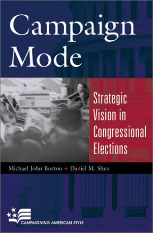 9780742501416: Campaign Mode: Strategic Vision in Congressional Elections (Campaigning American Style)