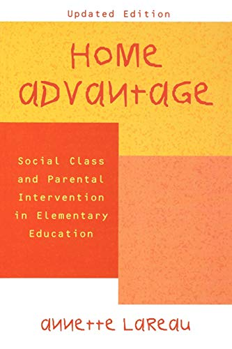9780742501454: Home Advantage: Social Class and Parental Intervention in Elementary Education