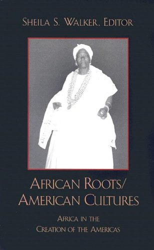 9780742501645: African Roots/American Cultures: Africa in the Creation of the Americas