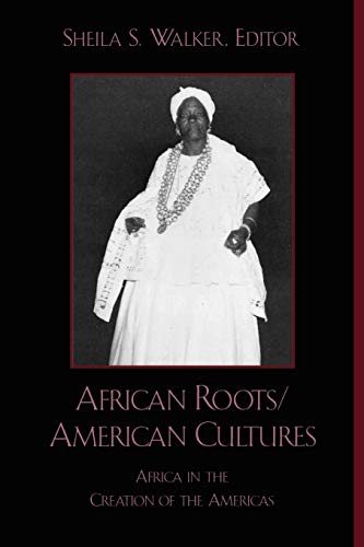 African Roots/American Cultures: Sheila S. Walker