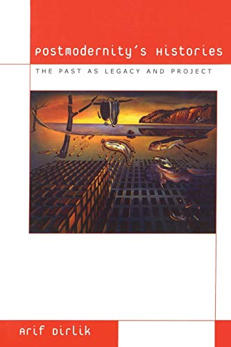 9780742501676: Postmodernity's Histories: The Past as Legacy and Project (Culture and Politics Series)