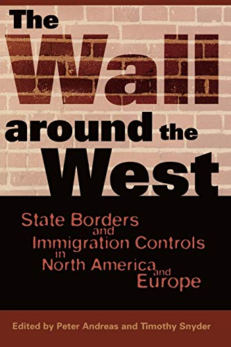 9780742501782: The Wall Around the West: State Borders and Immigration Controls in North America and Europe