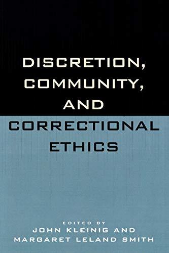 Discretion, Community, and Correctional Ethics: Rowman & Littlefield Publishers