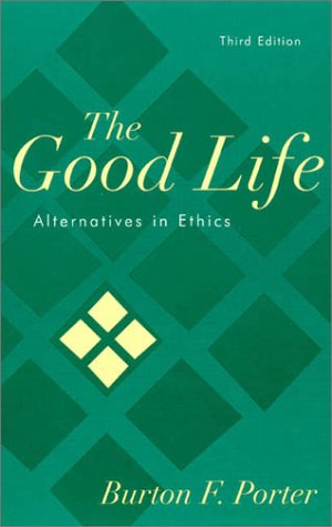 9780742502017: The Good Life: Alternatives in Ethics