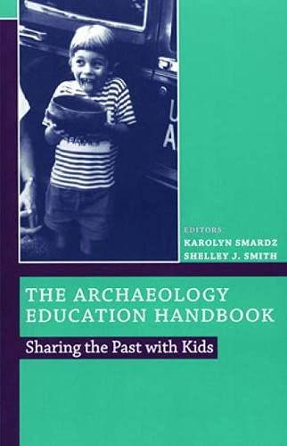 9780742502529: The Archaeology Education Handbook: Sharing the Past With Kids