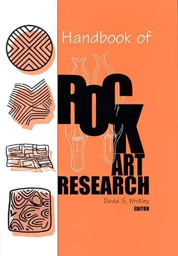Handbook of Rock Art Research: Whitley, David S. & Larry Loendorf & Johannes Loubser & James D. ...