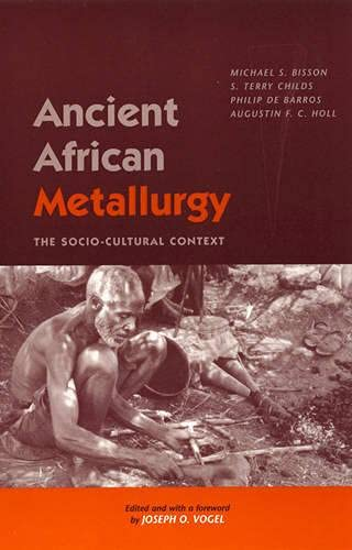 9780742502604: Ancient African Metallurgy: The Socio-Cultural Context (African Archaeology Series)