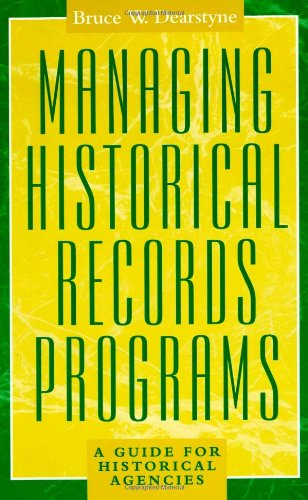 Managing Historical Records Programs: Bruce W. Dearstyne