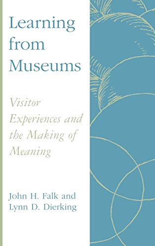 9780742502949: Learning from Museums: Visitor Experiences and the Making of Meaning (American Association for State & Local History)