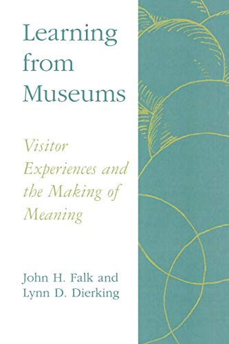 9780742502956: Learning from Museums: Visitor Experiences and the Making of Meaning (American Association for State & Local History)