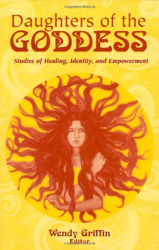 9780742503472: Daughters of the Goddess: Studies of Identity, Healing and Empowerment