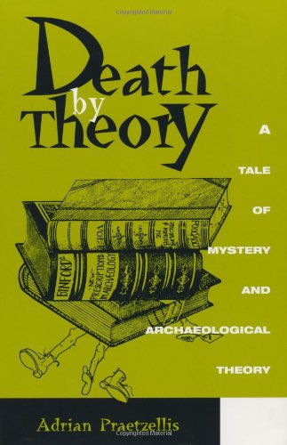 9780742503595: Death by Theory: A Tale of Mystery and Archaeological Theory
