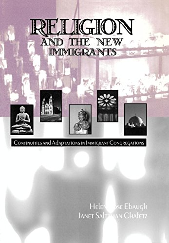 Religion and the New Immigrants: Continuities and Adaptations in Immigrant Congregations: Helen ...