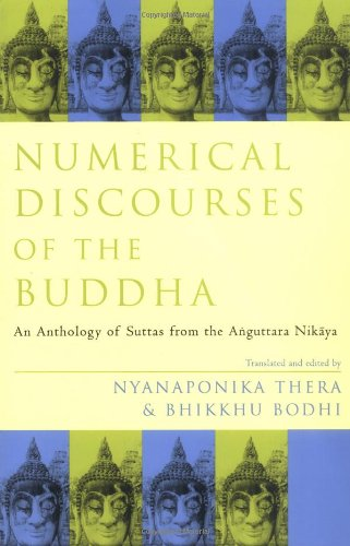 Numerical Discourses of the Buddha: An Anthology of Suttas from the Anguttara Nikaya (Sacred ...