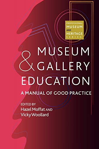 9780742504080: Museum and Gallery Education: A Manual of Good Practice (Professional Museum and Heritage Series)
