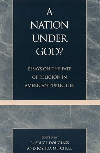 A Nation Under God?: Essays on the Fate of Religion in American Public Life (Hardback)