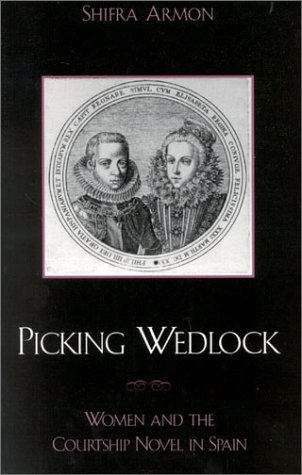 9780742507739: Picking Wedlock: Women and the Courtship Novel in Spain