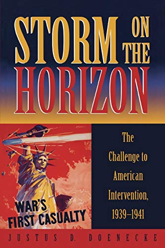 9780742507852: Storm on the Horizon: The Challenge to American Intervention, 1939-1941