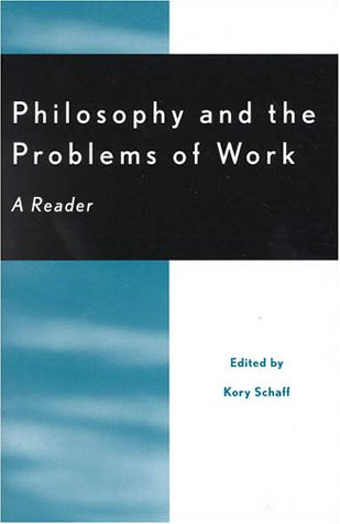9780742507944: Philosophy and the Problems of Work: A Reader