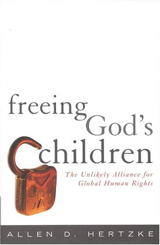 9780742508040: Freeing God's Children: The Unlikely Alliance for Global Human Rights