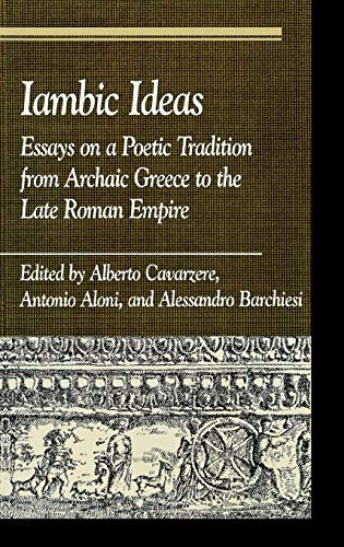 9780742508163: Iambic Ideas: Essays on a Poetic Tradition from Archaic Greece to the Late Roman Empire (Greek Studies: Interdisciplinary Approaches)