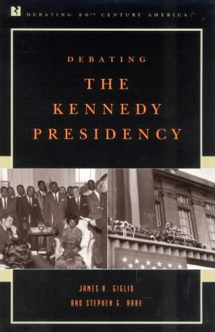9780742508330: Debating the Kennedy Presidency (Debating Twentieth-Century America)