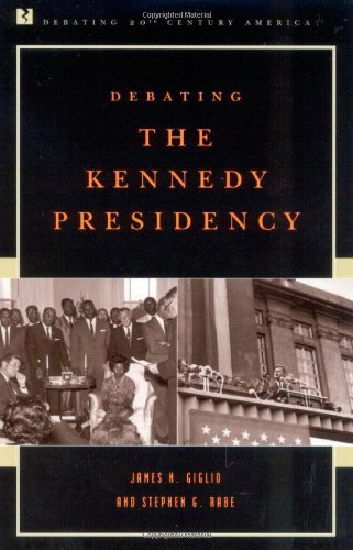 9780742508347: Debating the Kennedy Presidency (Debating Twentieth-Century America)