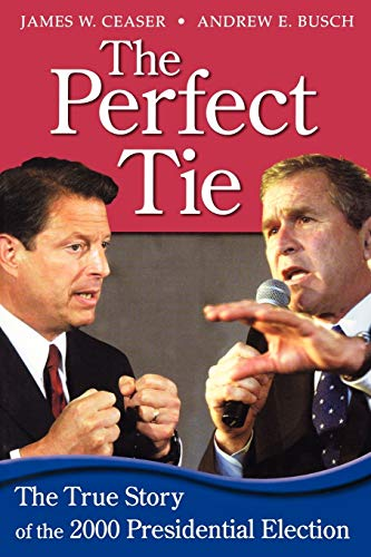 9780742508361: The Perfect Tie: The True Story of the 2000 Presidential Election