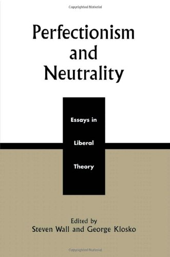 9780742508439: Perfectionism and Neutrality: Essays in Liberal Theory