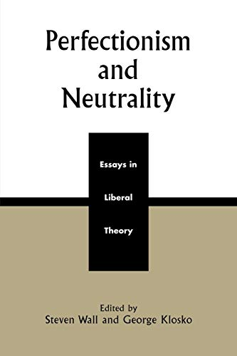 9780742508446: Perfectionism and Neutrality: Essays in Liberal Theory