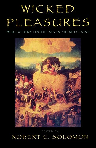 9780742508453: Wicked Pleasures: Meditations on the Seven 'Deadly' Sins