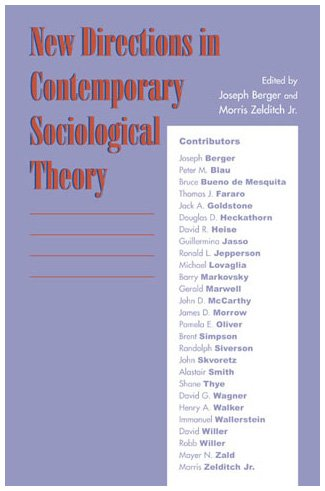 Contemporary Sociological Theories: New Directions: Editor-Joseph Berger; Editor-Morris,