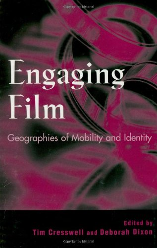 9780742508859: Engaging Film: Geographies of Mobility and Identity