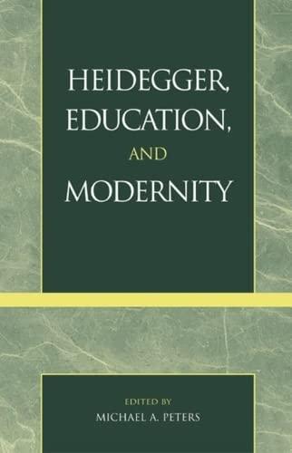 9780742508866: Heidegger, Education, and Modernity