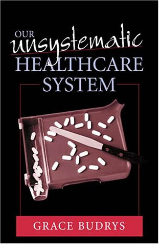 9780742508989: Our Unsystematic Health Care System