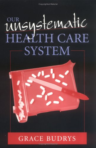 9780742508996: Our Unsystematic Health Care System