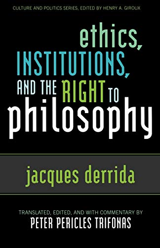 9780742509030: Ethics, Institutions, and the Right to Philosophy (Culture and Politics Series)