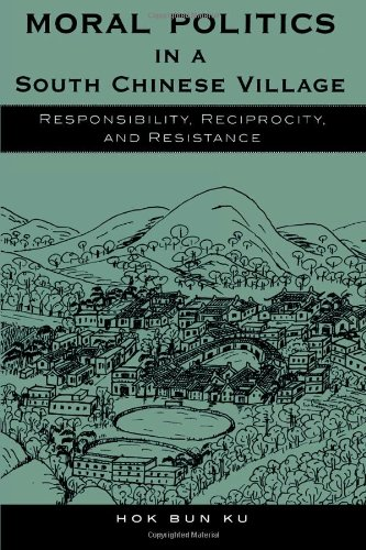 9780742509276: Moral Politics in a South Chinese Village: Responsibility, Reciprocity, and Resistance (Asian Voices)