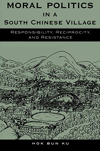 9780742509283: Moral Politics in a South Chinese Village: Responsibility, Reciprocity, and Resistance (Asian Voices)