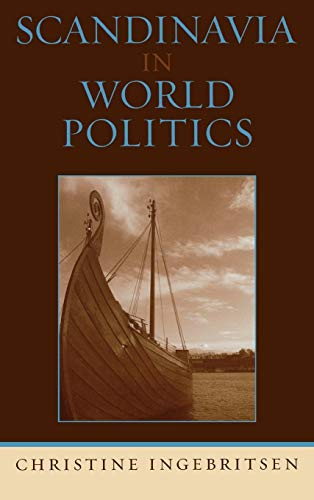 9780742509658: Scandinavia in World Politics (Europe Today)