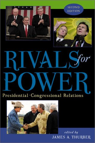 Rivals for Power: Presidential-Congressional Relations : Presidential-Congressional: James A. Thurber