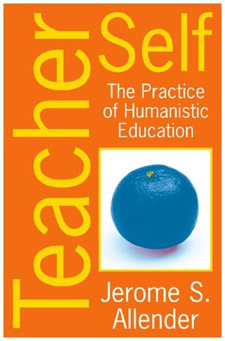 9780742509948: Teacher Self: The Practice of Humanistic Education