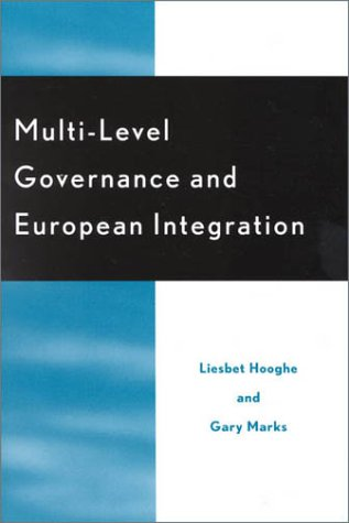 Multi-Level Governance and European Integration (Hardback): Liesbet Hooghe, Gary Marks