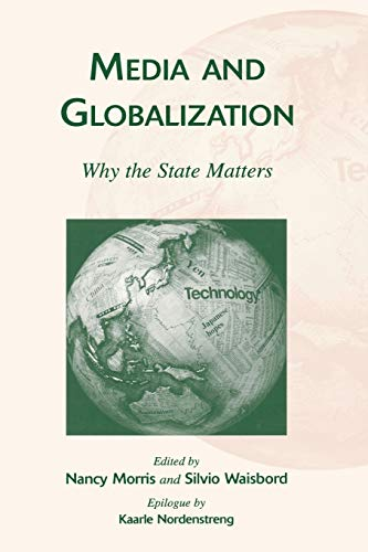 9780742510302: Media and Globalization: Why the State Matters
