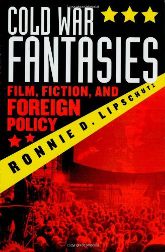 9780742510517: Cold War Fantasies: Film, Fiction, and Foreign Policy