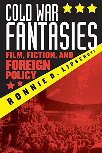 9780742510524: Cold War Fantasies: Film, Fiction, and Foreign Policy