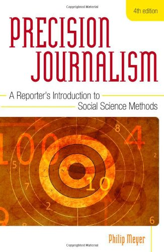 9780742510876: Precision Journalism: A Reporter's Introduction to Social Science Methods