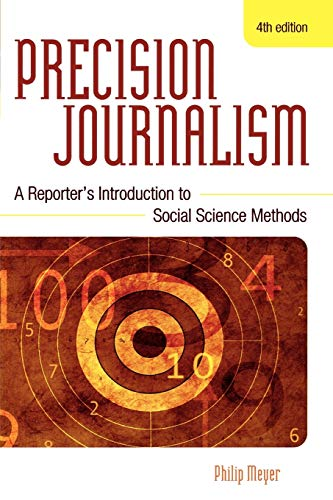 9780742510883: Precision Journalism: A Reporter's Introduction to Social Science Methods