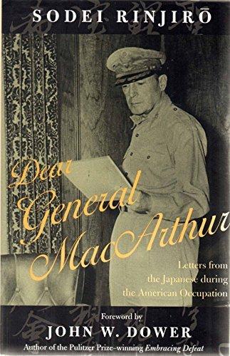 Dear General Macarthur: Letters From The Japanese: Rinjiro, Sodei