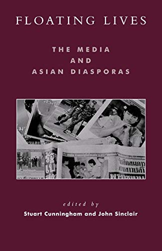 9780742511361: Floating Lives: The Media and Asian Diasporas (Critical Media Studies: Institutions, Politics, and Culture)